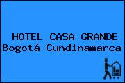 HOTEL CASA GRANDE Bogotá Cundinamarca