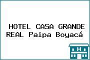 HOTEL CASA GRANDE REAL Paipa Boyacá
