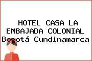 HOTEL CASA LA EMBAJADA COLONIAL Bogotá Cundinamarca