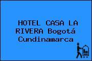 HOTEL CASA LA RIVERA Bogotá Cundinamarca