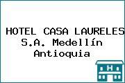 HOTEL CASA LAURELES S.A. Medellín Antioquia