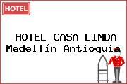 HOTEL CASA LINDA Medellín Antioquia