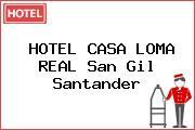 HOTEL CASA LOMA REAL San Gil Santander