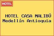 HOTEL CASA MALIBÚ Medellín Antioquia