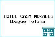 HOTEL CASA MORALES Ibagué Tolima
