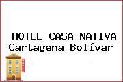 HOTEL CASA NATIVA Cartagena Bolívar
