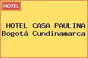 HOTEL CASA PAULINA Bogotá Cundinamarca