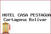 HOTEL CASA PESTAGUA Cartagena Bolívar