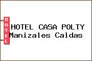 HOTEL CASA POLTY Manizales Caldas