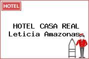 HOTEL CASA REAL Leticia Amazonas
