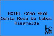 HOTEL CASA REAL Santa Rosa De Cabal Risaralda