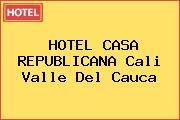 HOTEL CASA REPUBLICANA Cali Valle Del Cauca