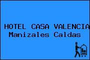 HOTEL CASA VALENCIA Manizales Caldas