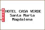 HOTEL CASA VERDE Santa Marta Magdalena