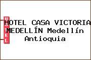 HOTEL CASA VICTORIA MEDELLÍN Medellín Antioquia