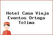 Hotel Casa Vieja Eventos Ortega Tolima