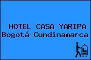 HOTEL CASA YARIPA Bogotá Cundinamarca