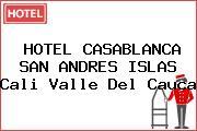 HOTEL CASABLANCA SAN ANDRES ISLAS Cali Valle Del Cauca