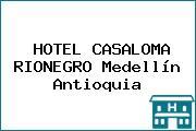 HOTEL CASALOMA RIONEGRO Medellín Antioquia