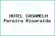 HOTEL CASAMELH Pereira Risaralda