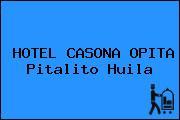 HOTEL CASONA OPITA Pitalito Huila