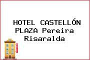 HOTEL CASTELLÓN PLAZA Pereira Risaralda