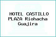 HOTEL CASTILLO PLAZA Riohacha Guajira
