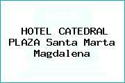 HOTEL CATEDRAL PLAZA Santa Marta Magdalena