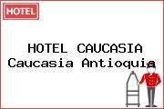 HOTEL CAUCASIA Caucasia Antioquia