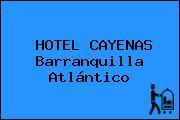 HOTEL CAYENAS Barranquilla Atlántico