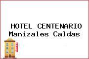 HOTEL CENTENARIO Manizales Caldas