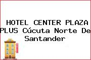 HOTEL CENTER PLAZA PLUS Cúcuta Norte De Santander