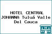 HOTEL CENTRAL JOHANNA Tuluá Valle Del Cauca