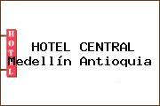 HOTEL CENTRAL Medellín Antioquia