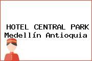 HOTEL CENTRAL PARK Medellín Antioquia