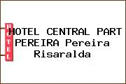 HOTEL CENTRAL PART PEREIRA Pereira Risaralda