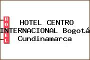 HOTEL CENTRO INTERNACIONAL Bogotá Cundinamarca