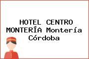HOTEL CENTRO MONTERÍA Montería Córdoba