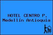 HOTEL CENTRO P. Medellín Antioquia