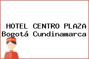 HOTEL CENTRO PLAZA Bogotá Cundinamarca