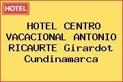 HOTEL CENTRO VACACIONAL ANTONIO RICAURTE Girardot Cundinamarca
