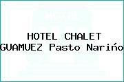 HOTEL CHALET GUAMUEZ Pasto Nariño