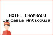 HOTEL CHAMBACU Caucasia Antioquia