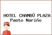 HOTEL CHAMBÚ PLAZA Pasto Nariño