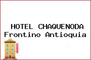 HOTEL CHAQUENODA Frontino Antioquia