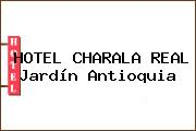 HOTEL CHARALA REAL Jardín Antioquia