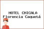 HOTEL CHICALA Florencia Caquetá