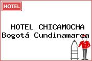 HOTEL CHICAMOCHA Bogotá Cundinamarca