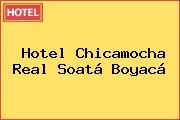 Hotel Chicamocha Real Soatá Boyacá