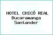 HOTEL CHICÓ REAL Bucaramanga Santander